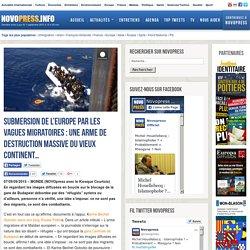 Submersion de l'Europe par les vagues migratoires : une arme de destruction massive du vieux continent…