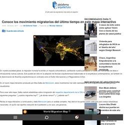 Conoce los movimiento migratorios del último tiempo en este mapa interactivo