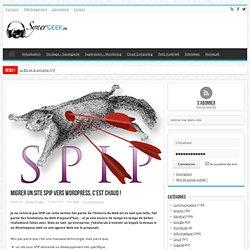 Migrer un site SPIP vers WordPress, c'est chaud !