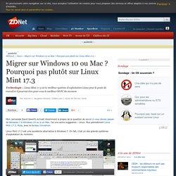 Migrer sur Windows 10 ou Mac ? Pourquoi pas plutôt sur Linux Mint 17.3