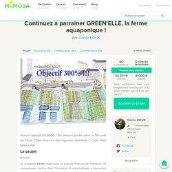 MIIMOSA - 2017 - Continuez à parrainer GREEN'ELLE, la ferme aquaponique !