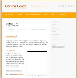 Mijn Keuze - door Cor the Coach