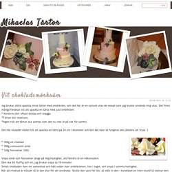 Mikaelas Tårtor - Vit chokladsmörkräm