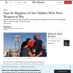 Mike Mullen: Stop the Slaughter of Our Children