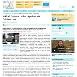 Mikhaïl Gromov ou les mystères de l'abstraction