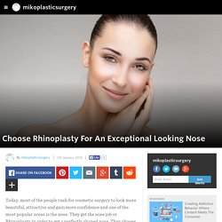 Choose Rhinoplasty For An Exceptional Looking Nose