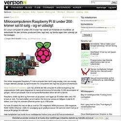Mikrocomputeren Raspberry Pi til under 200 kroner sat til salg - og er udsolgt