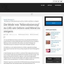 """Die Mode Von """"Mikrodosierung"""" Zu LSD, Um Gehirn Und Moral Zu Steigern - 1PLSD.org"""