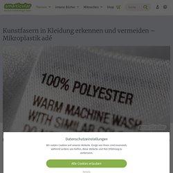 Mikroplastik und Kunstfasern in Kleidung erkennen und vermeiden