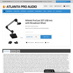 Miktek ProCast SST USB mic with Broadcast Mixer