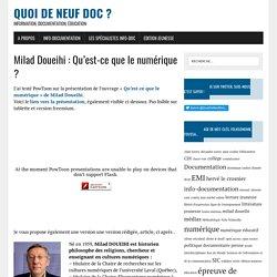Milad Doueihi : Qu'est-ce que le numérique ? - Quoi de neuf Doc ?