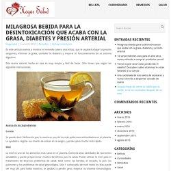 Milagrosa bebida para la desintoxicación que acaba con la grasa, diabetes y presión arterial - Hogar Salud