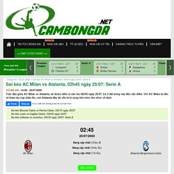 Soi kèo AC Milan vs Atalanta, 02h45 ngày 25/07: Serie A