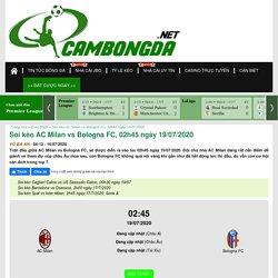 Soi kèo AC Milan vs Bologna FC, 02h45 ngày 19/07/2020