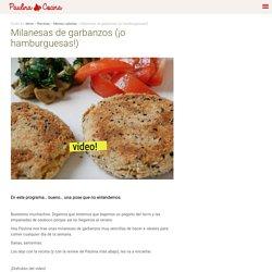 Milanesas de garbanzos (¡o hamburguesas!) - Paulina Cocina