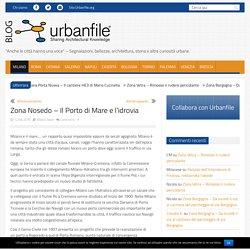 Zona Nosedo - Il Porto di Mare e l'idrovia - Urbanfile Blog