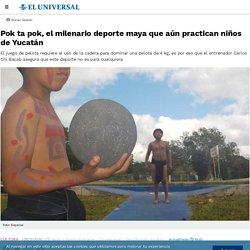 Pok ta pok, el milenario deporte maya que aún practican niños de Yucatán