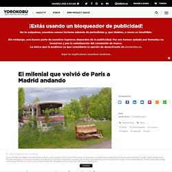 El milenial que volvió de París a Madrid andando
