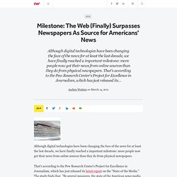 Milestone: The Web (Finally) Surpasses Newspapers As Source for Americans' News