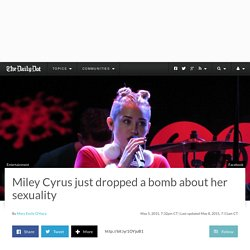 Miley Cyrus just dropped a bomb about her sexuality