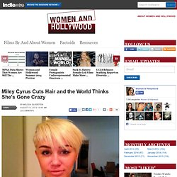 Miley Cyrus Cuts Hair and the World Thinks She's Gone Crazy