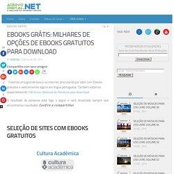 EBOOKS GRÁTIS: MILHARES DE OPÇÕES DE EBOOKS GRATUITOS PARA DOWNLOAD
