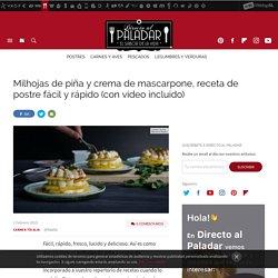 Milhojas de piña y crema de mascarpone, vídeo receta de cocina fácil y deliciosa