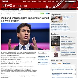 Miliband promises new immigration laws if he wins election