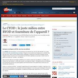 Le CYOD : le juste milieu entre BYOD et fourniture de l'appareil ?