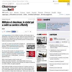 Militaire et chercheur, le statut qui a coûté sa carrière à Matelly