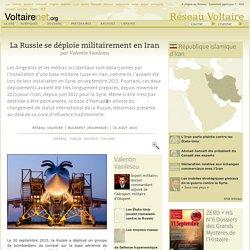 La Russie se déploie militairement en Iran, par Valentin Vasilescu
