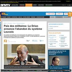 Paie des militaires: Le Drian annonce l'abandon du système Louvois