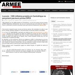 Louvois : 1500 militaires projetés en Centrafrique ne perçoivent pas leurs primes OPEX