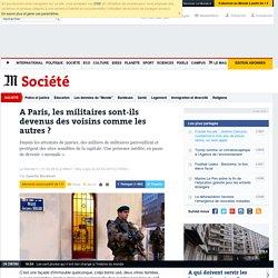 A Paris, les militaires sont-ils devenus des voisins comme les autres ?