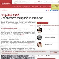 17 juillet 1936 - Les militaires espagnols se soulèvent - Herodote.net