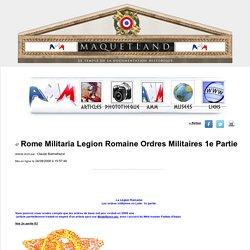 Rome Militaria Legion Romaine Ordres Militaires 1e Partie