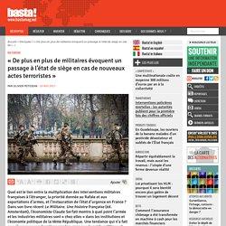 « De plus en plus de militaires évoquent un passage à l'état de siège en cas de nouveaux actes terroristes » - Basta !