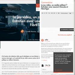 Le jeu vidéo, un média militant ? Entretien avec Laurent Checola et FibreTigre - Pop culture
