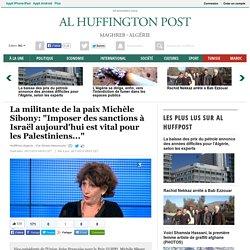 """La militante de la paix Michèle Sibony: """"Imposer des sanctions à Israël aujourd'hui est vital pour les Palestiniens..."""""""