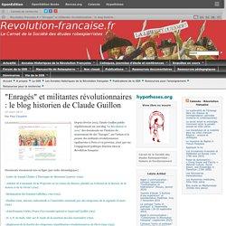 """""""Enragés"""" et militantes révolutionnaires : le blog historien de Claude Guillon"""