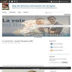 Il a osé le dire : Laurent Wauquiez (UMP) - Blog des Militants Communistes de l'Arrageois