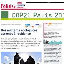 Des militants écologistes assignés à résidence