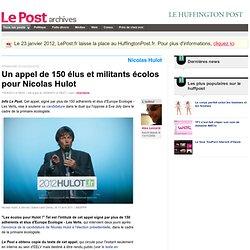 Un appel de 150 élus et militants écolos pour Nicolas Hulot - LePost.fr (16:03)