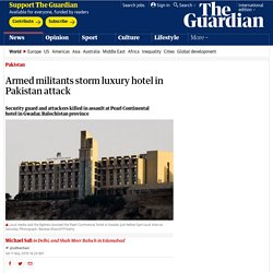 Armed militants storm luxury hotel in Pakistan attack
