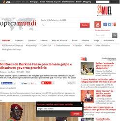 Militares de Burkina Fasso proclamam golpe e dissolvem governo provisório