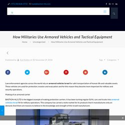 How Militaries Use Armored Vehicles and Tactical Equipment