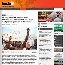 De Ferguson aux « zones urbaines sensibles » : la militarisation de la police n'est pas une spécificité états-unienne