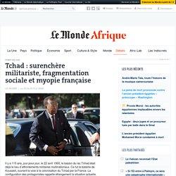 Tchad :surenchère militariste, fragmentation sociale et myopie française