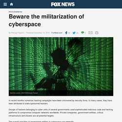 Beware the militarization of cyberspace