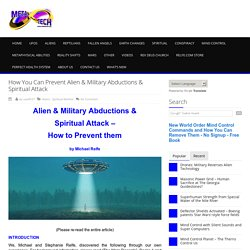 How You Can Prevent Alien & Military Abductions & Spiritual Attack